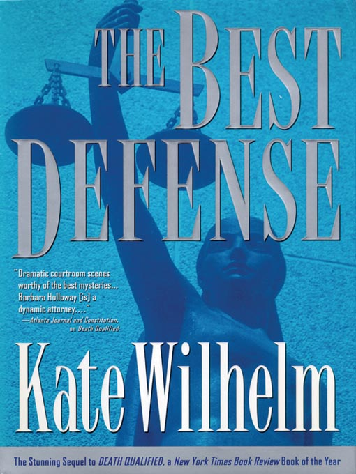 Title details for The Best Defense by Kate Wilhelm - Available