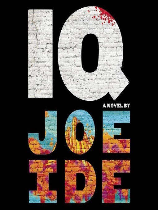 Title details for IQ by Joe Ide - Available