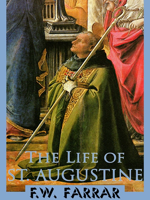 Title details for The Life of St. Augustine by F. W. Farrar, DD, FRS - Available