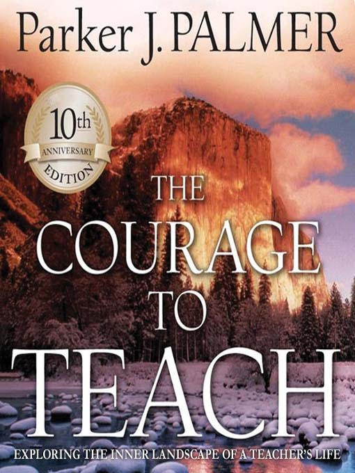 Title details for The Courage to Teach by Parker J. Palmer - Wait list