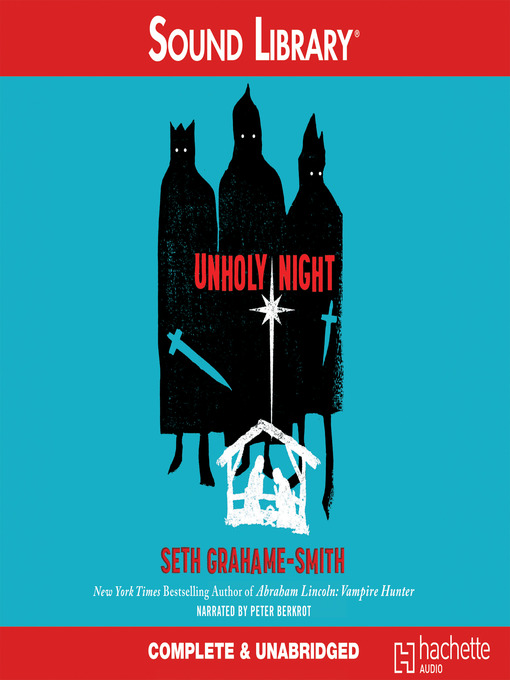 Title details for Unholy Night by Seth Grahame-Smith - Available