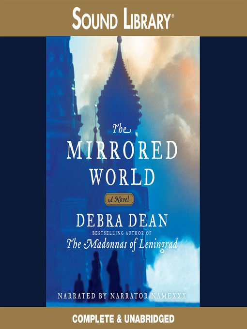 Title details for The Mirrored World by Debra Dean - Wait list