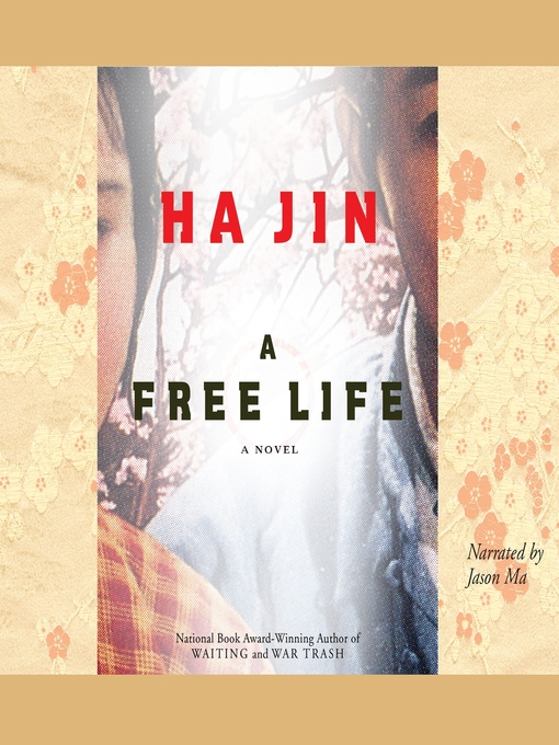 Title details for A Free Life by Ha Jin - Available