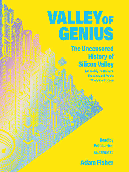 Title details for Valley of Genius by Adam Fisher - Wait list