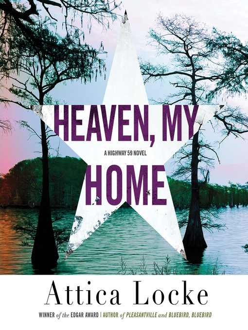 Title details for Heaven, My Home by Attica Locke - Wait list
