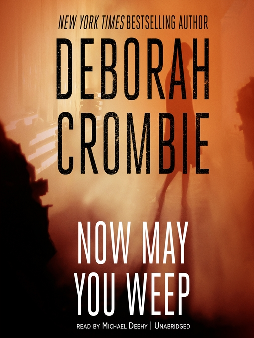 Title details for Now May You Weep by Deborah Crombie - Available
