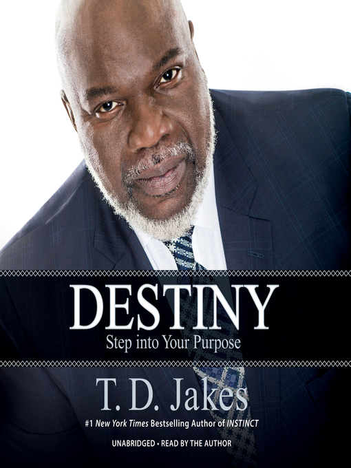 Title details for Destiny by T. D. Jakes - Wait list