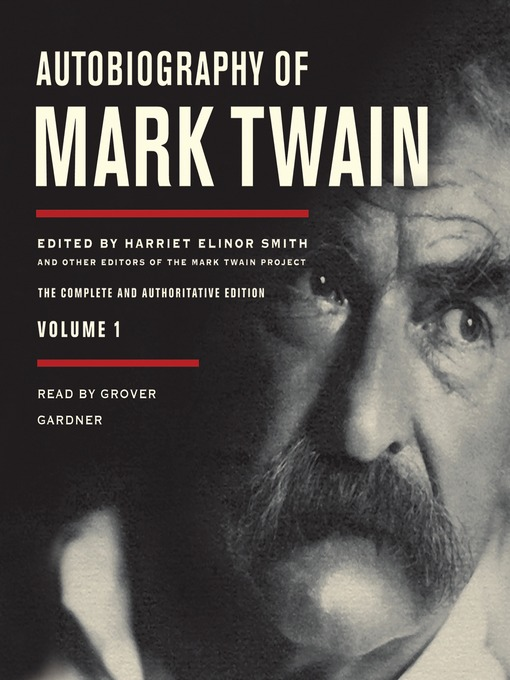 Title details for Autobiography of Mark Twain, Volume 1 by Mark Twain - Available
