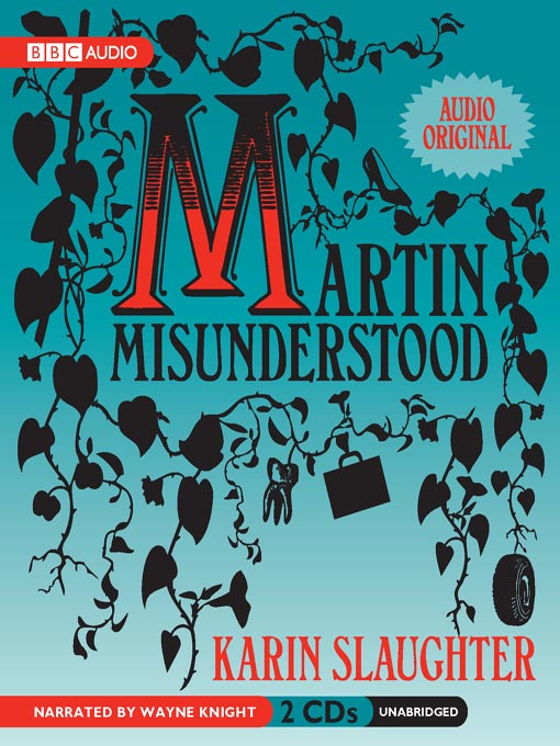 Title details for Martin Misunderstood by Karin Slaughter - Available