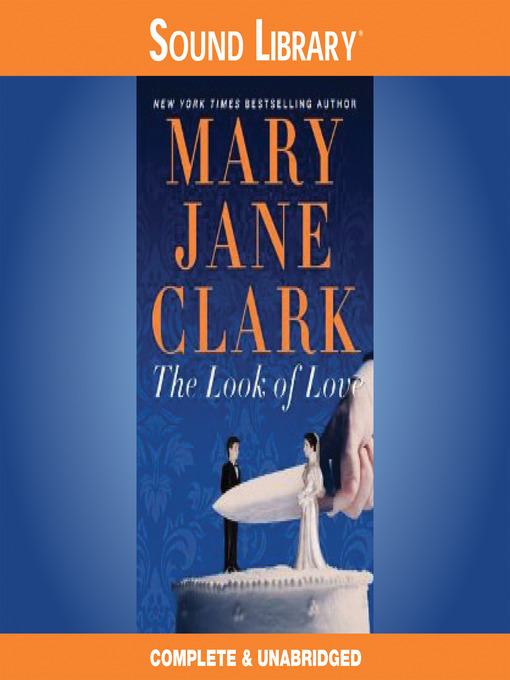 Title details for The Look of Love by Mary Jane Clark - Wait list