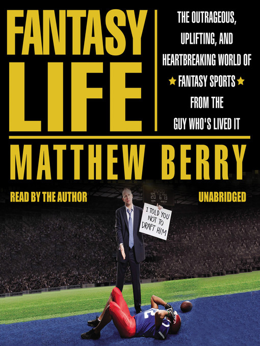 Title details for Fantasy Life by Matthew Berry - Available