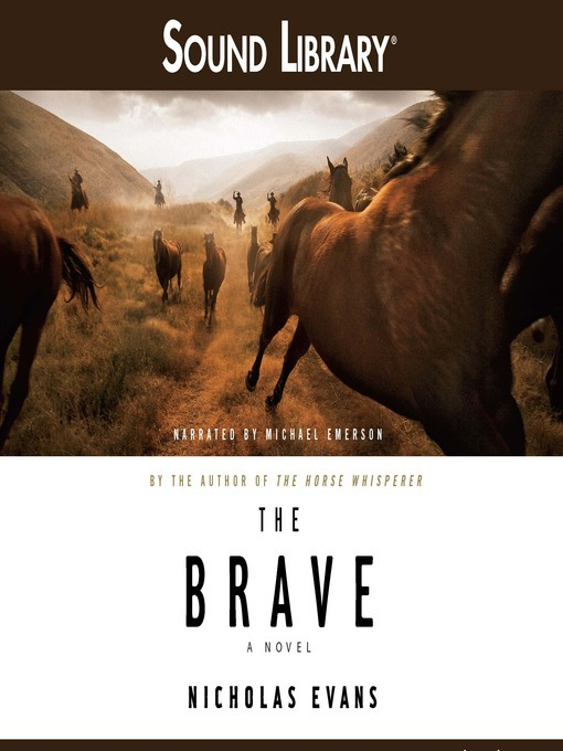 Title details for The Brave by Nicholas Evans - Available