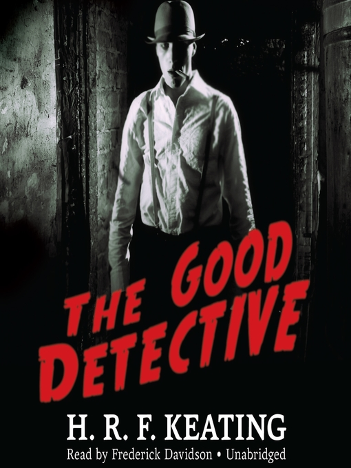 Title details for The Good Detective by H. R. F. Keating - Available