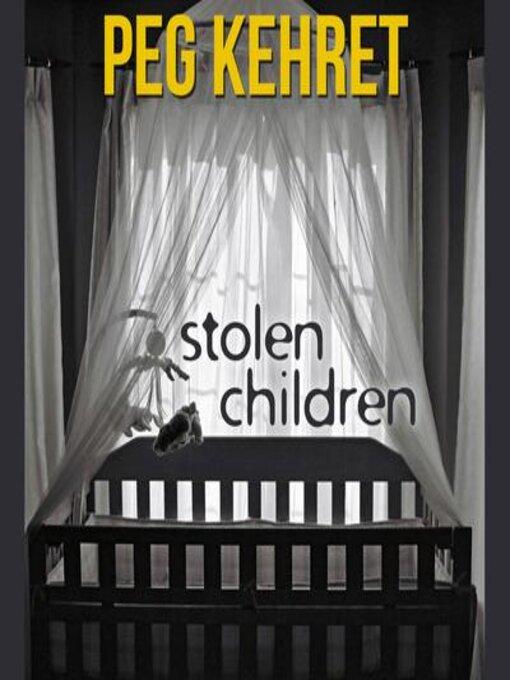 Title details for Stolen Children by Peg Kehret - Wait list