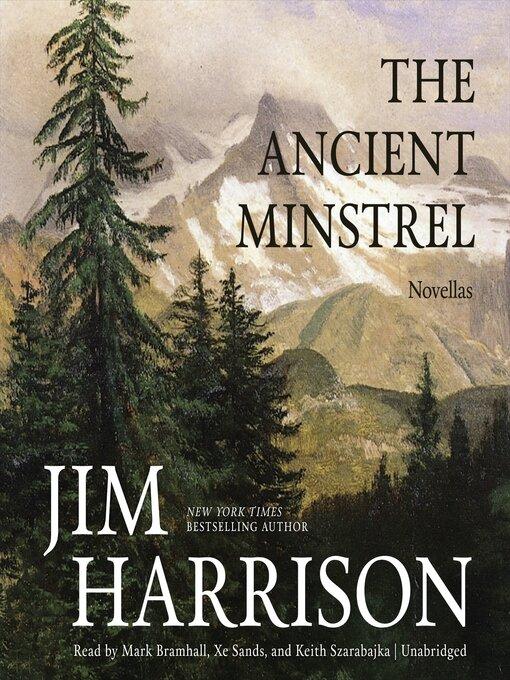 Title details for The Ancient Minstrel by Jim Harrison - Wait list