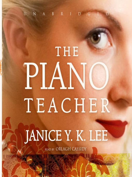 Title details for The Piano Teacher by Janice Y. K. Lee - Available