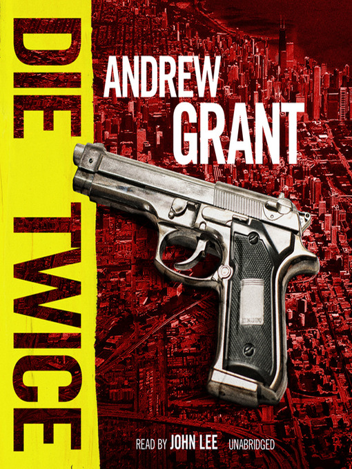 Title details for Die Twice by Andrew Grant - Available