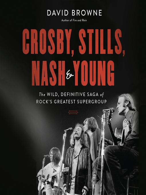 Title details for Crosby, Stills, Nash & Young by David Browne - Available