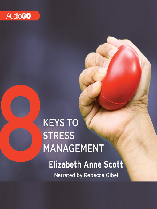 Title details for 8 Keys to Stress Management by Elizabeth Anne Scott - Wait list