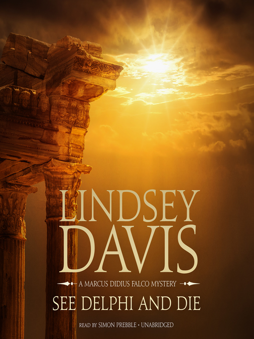Title details for See Delphi and Die by Lindsey Davis - Available