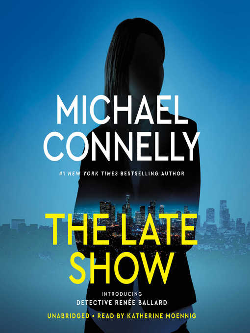 Title details for The Late Show by Michael Connelly - Available