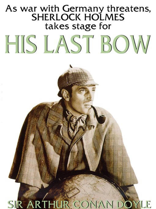 Title details for His Last Bow by Sir Arthur Conan Doyle - Available