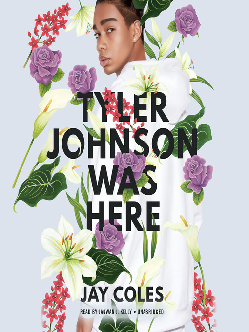 Title details for Tyler Johnson Was Here by Jay Coles - Available