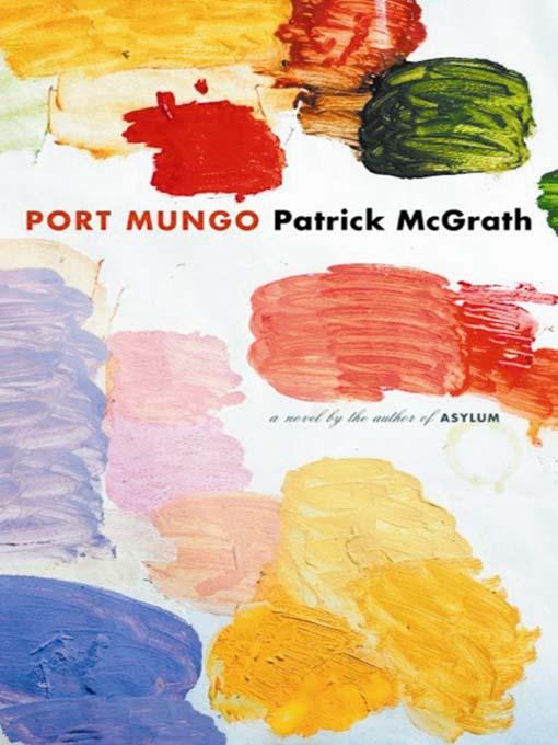 Title details for Port Mungo by Patrick McGrath - Available