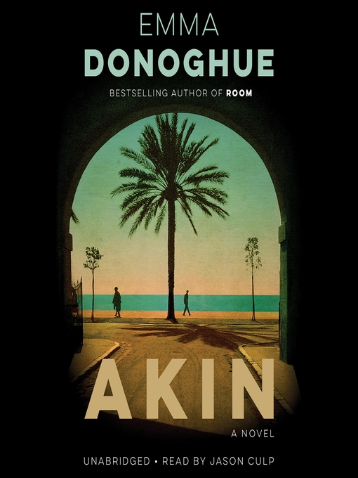 Title details for Akin by Emma Donoghue - Available
