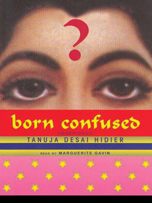 Title details for Born Confused by Tanuja Desai Hidier - Available