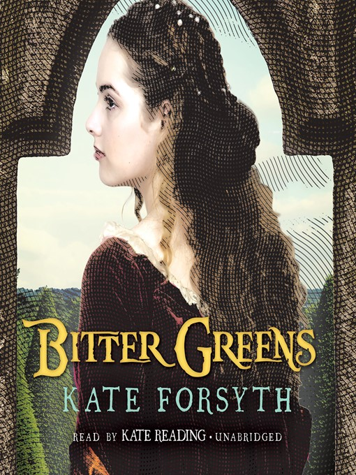 Title details for Bitter Greens by Kate Forsyth - Available