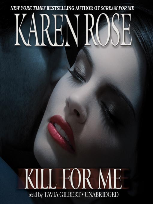 Title details for Kill for Me by Karen Rose - Available