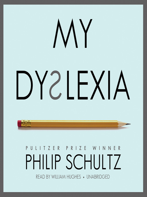 Title details for My Dyslexia by Philip Schultz - Available