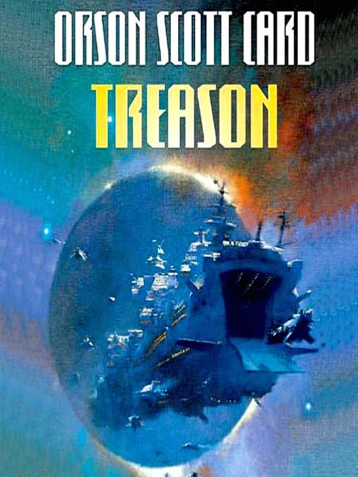 Title details for Treason by Orson Scott Card - Wait list