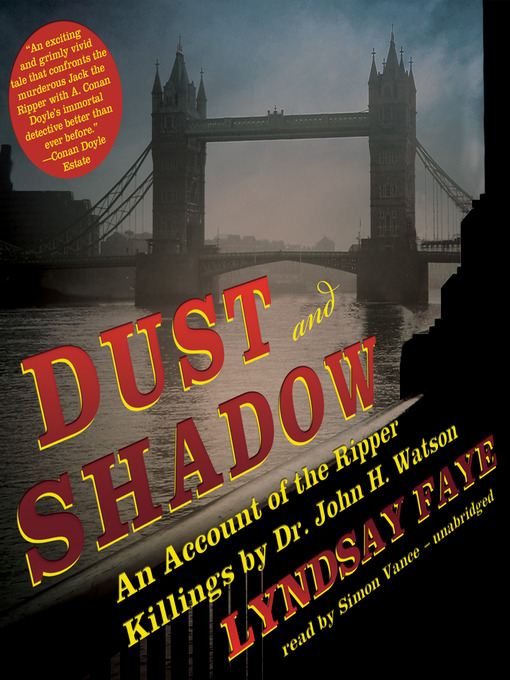 Title details for Dust and Shadow by Lyndsay Faye - Wait list