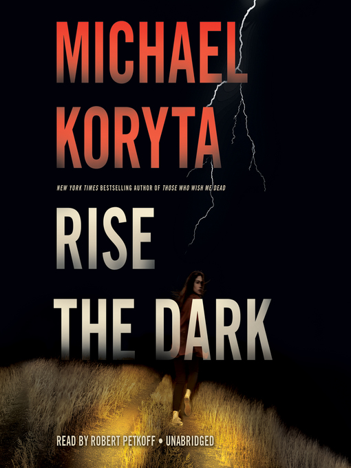 Title details for Rise the Dark by Michael Koryta - Wait list
