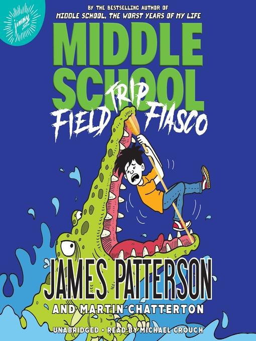 Title details for Field Trip Fiasco by James Patterson - Wait list