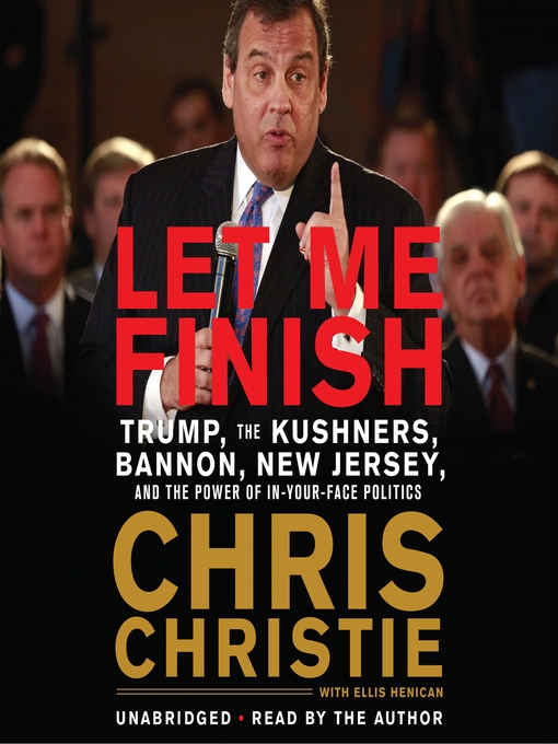Title details for Let Me Finish by Chris Christie - Wait list