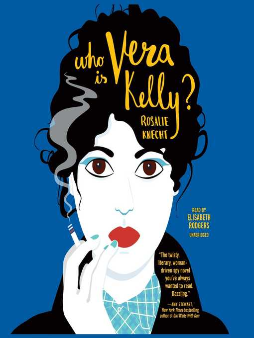Title details for Who Is Vera Kelly? by Rosalie Knecht - Wait list