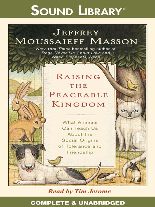 Title details for Raising the Peaceable Kingdom by Jeffrey Moussaieff Masson - Available