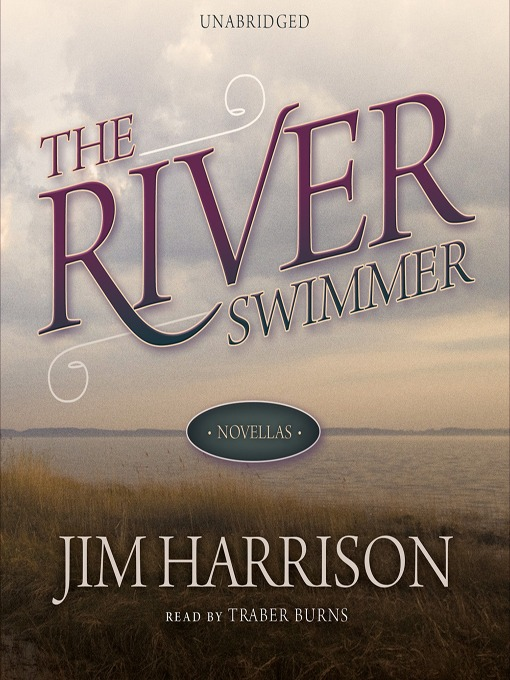 Title details for The River Swimmer by Jim Harrison - Wait list