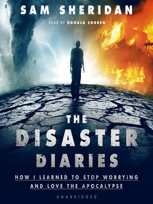 Title details for The Disaster Diaries by Sam Sheridan - Available