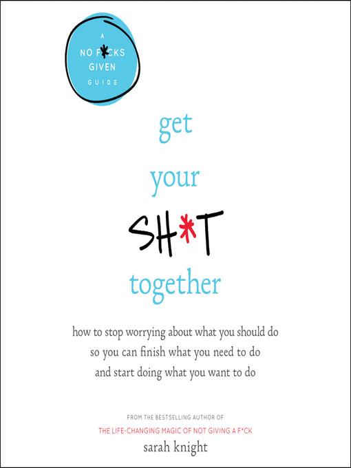 Title details for Get Your Sh*t Together by Sarah Knight - Wait list