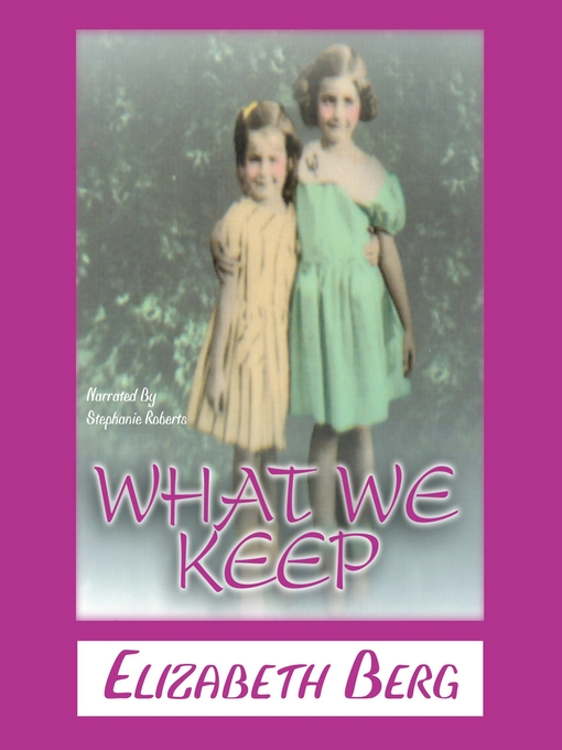 Title details for What We Keep by Elizabeth Berg - Available
