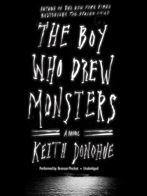 Title details for The Boy Who Drew Monsters by Keith Donohue - Available