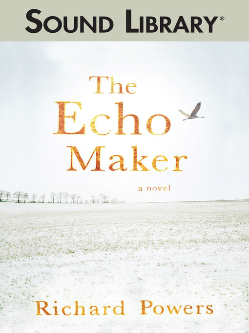 Title details for The Echo Maker by Richard Powers - Available