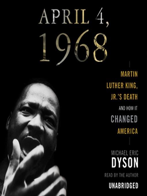 Title details for April 4, 1968 by Michael Eric Dyson - Wait list