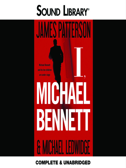 Title details for I, Michael Bennett by James Patterson - Available