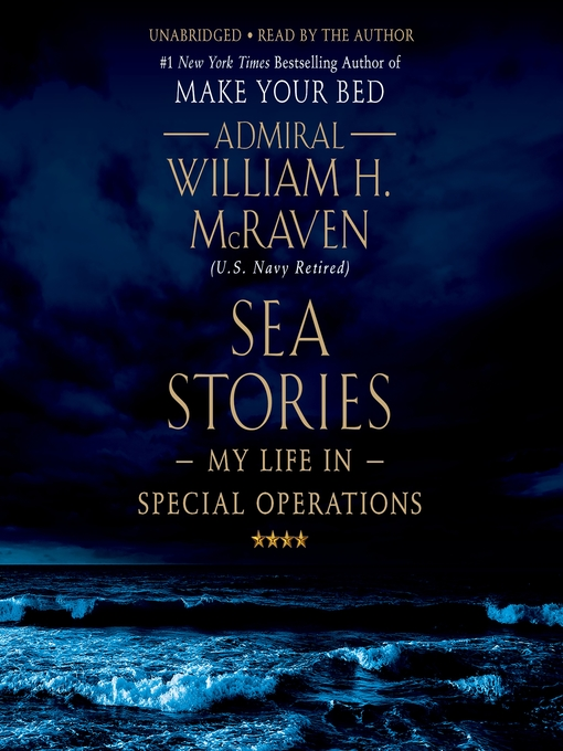 Title details for Sea Stories by William H. Mcraven - Available