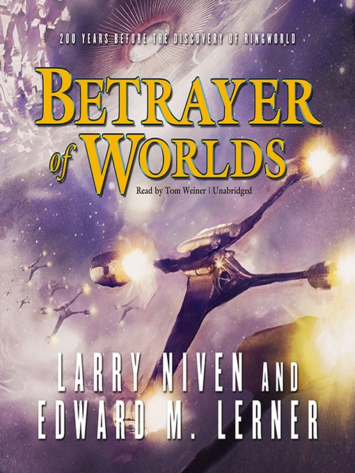 Title details for Betrayer of Worlds by Larry Niven - Wait list